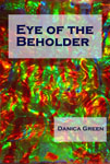 Eye of the Beholder by Danica Green