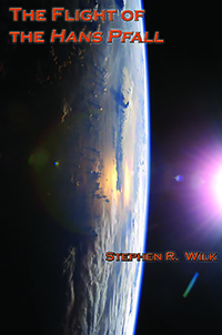 The Flight of the HANS PFALL by Stephen R. Wilk