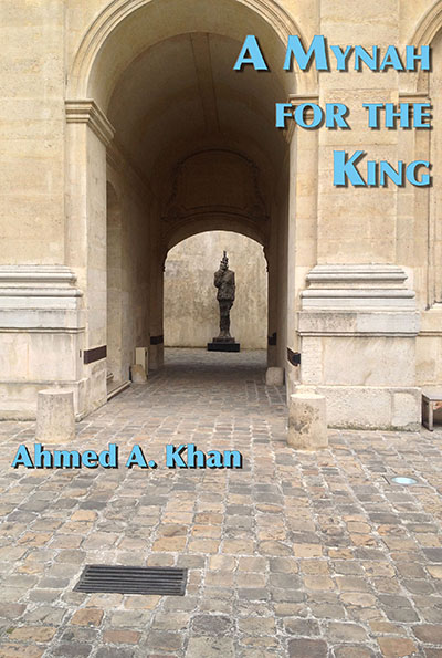 A Mynah for the King by Ahmed A. Khan